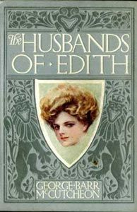 The Husbands of Edith, George Barr McCutcheon