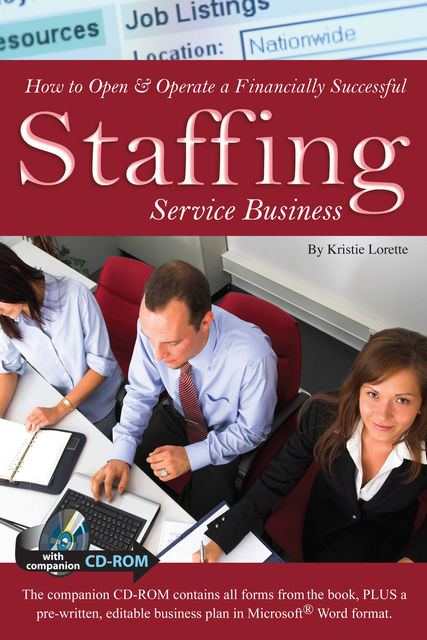 How to Open & Operate a Financially Successful Staffing Service Business, Kristie Lorette