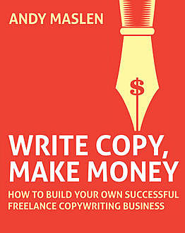 Write Copy, Make Money, Andy Maslen