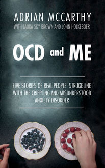 OCD and Me, Adrian McCarthy