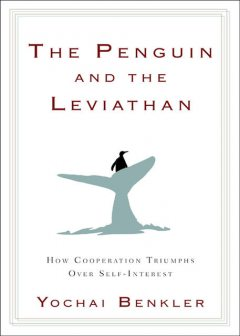 The Penguin and the Leviathan, Yochai Benkler
