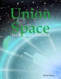 Union Space: The Path Less Travelled, Jason Dearn