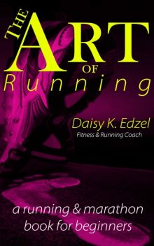 The Art of Running, Daisy Edzel