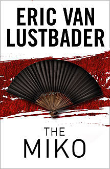 The Miko, Eric Van Lustbader
