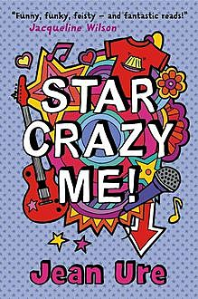 Star Crazy Me, Jean Ure