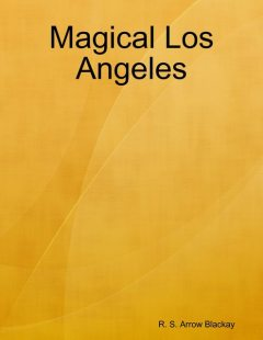 Magical Los Angeles, R.S. Arrow Blackay
