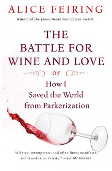 The Battle for Wine and Love, Alice Feiring