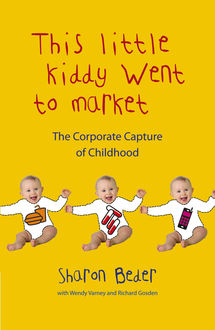 This Little Kiddy Went to Market, Sharon Beder, Wendy Varney