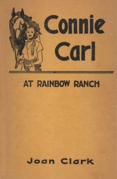 Connie Carl at Rainbow Ranch, Joan Clark