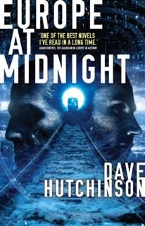 Europe at Midnight, Dave Hutchinson