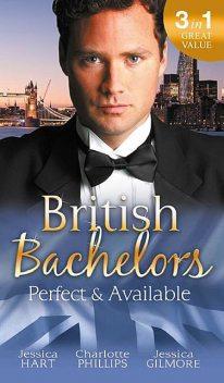 British Bachelors: Perfect and Available, Charlotte Phillips, Jessica Hart, Jessica Gilmore