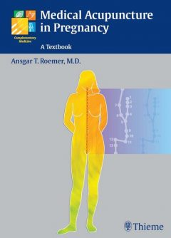 Medical Acupuncture in Pregnancy, Ansgar Thomas Roemer