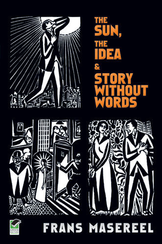 The Sun, The Idea & Story Without Words, Frans Masereel