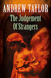 The Judgement of Strangers: The Roth Trilogy Book 2, Andrew Taylor