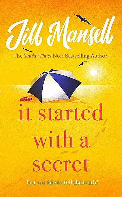 It Started with a Secret: The feel-good novel of the year, from the bestselling author of MAYBE THIS TIME, Jill Mansell