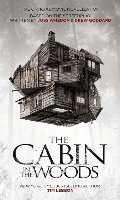 The Cabin in the Woods – The Official Movie Novelization, Tim Lebbon