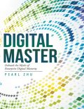 Digital Master: Debunk the Myths of Enterprise Digital Maturity, Pearl Zhu