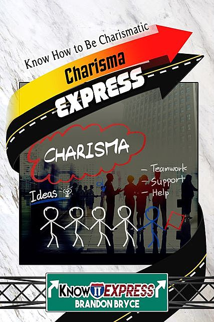 Charisma Express, KnowIt Express, Brandon Bryce