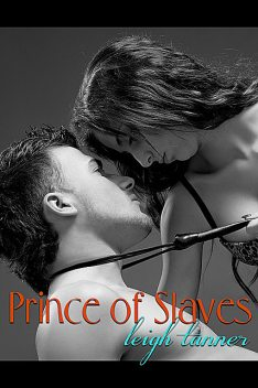 Prince of Slaves, Leigh Tanner
