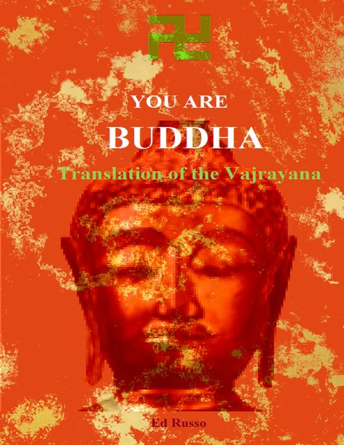You are Buddha: Translation of the Vajarayana, Ed Russo