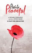Private Peaceful – A Play for One Actor, Michael Morpurgo, Simon Reade