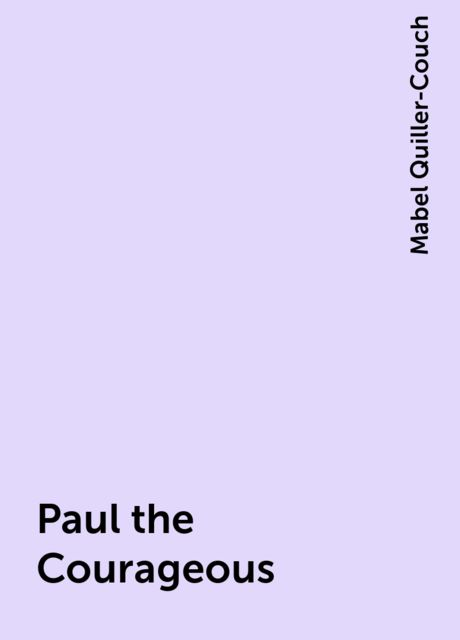 Paul the Courageous, Mabel Quiller-Couch