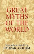 Great Myths of the World, Padraic Colum