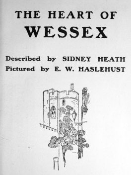 The Heart of Wessex, Sidney Heath