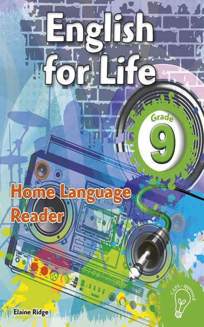 English for Life Reader Grade 9 Home Language, Elaine Ridge