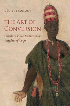 The Art of Conversion, Cécile Fromont