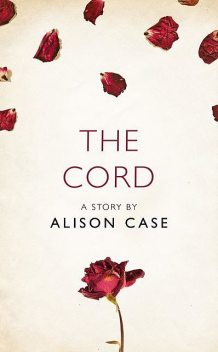 The Cord, Alison Case