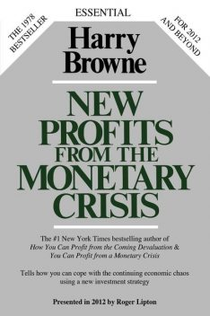 New Profits From The Monetary Crisis, Harry Browne
