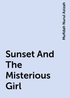 Sunset And The Misterious Girl, Mufidah Nurul Azizah