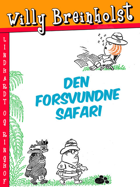 Den forsvundne safari, Willy Breinholst