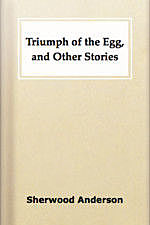 The Egg and Other Stories, Sherwood Anderson