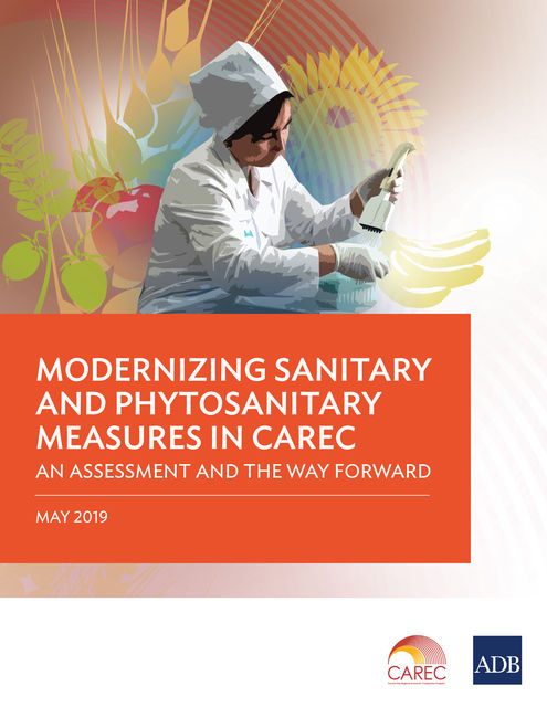 Modernizing Sanitary and Phytosanitary Measures in CAREC, Asian Development Bank