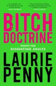 Bitch Doctrine, Laurie Penny