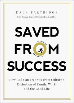 Saved from Success, Dale Partridge