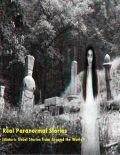Real Paranormal Stories (Historic Ghost Sightings Around the World), Sean Mosley