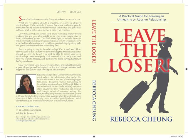 Leave the Loser! : A Practical Guide for Leaving an Unhealthy or Abusive Relationship, Rebecca Cheung