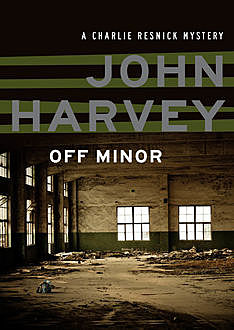 Off Minor, John Harvey