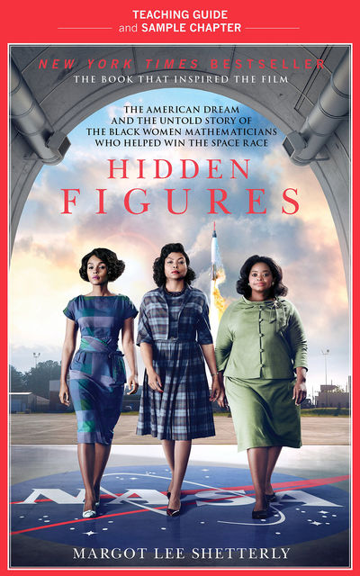 Hidden Figures Teaching Guide, Margot Lee Shetterly