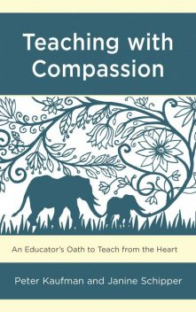 Teaching with Compassion, Janine Schipper, Peter Kaufman