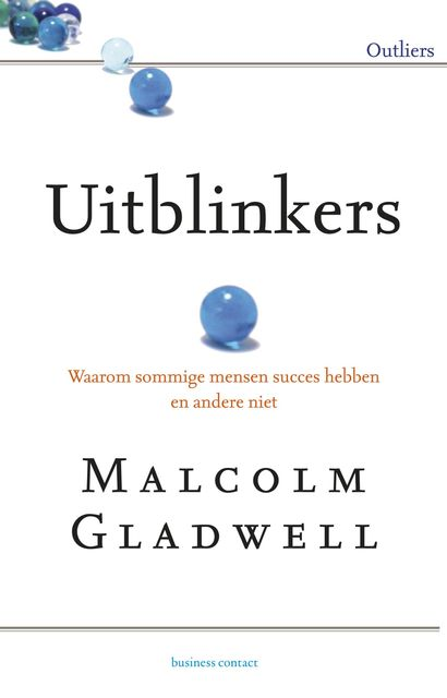 Uitblinkers, Malcolm Gladwell