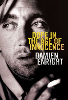 Dope in the Age of Innocence, Damien Enright