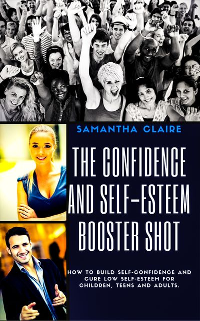The Confidence and Self-esteem Booster Shot, Samantha Claire