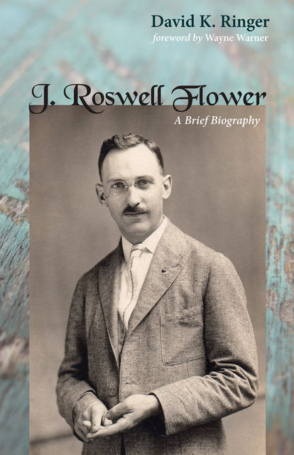 J. Roswell Flower, David K. Ringer