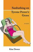 Sunbathing on Tyrone Power's Grave, Kim Dower