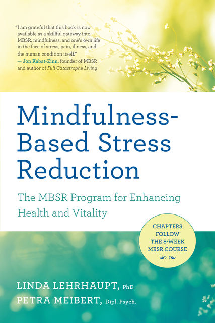 Mindfulness-Based Stress Reduction, Linda Lehrhaupt, Petra Meibert