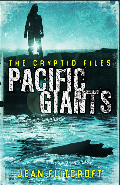 The Cryptid Files: Pacific Giants, Jean Flitcroft